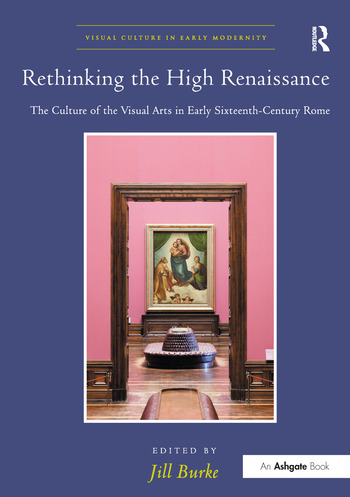 Rethinking the High Renaissance The Culture of the Visual Arts in Early Sixteenth-Century Rome book cover