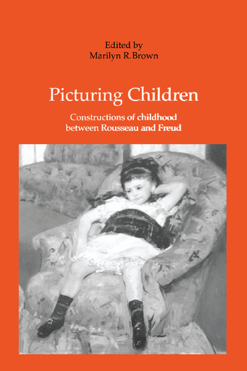 Picturing Children Constructions of Childhood Between Rousseau and Freud book cover