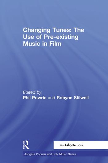 Changing Tunes: The Use of Pre-existing Music in Film book cover