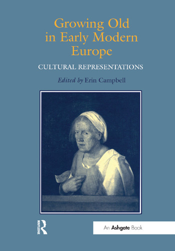 Growing Old in Early Modern Europe Cultural Representations book cover