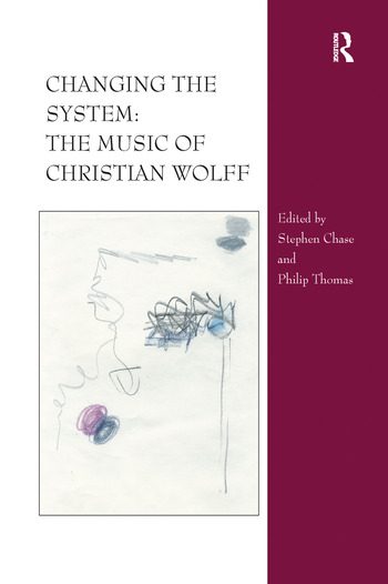 Changing the System: The Music of Christian Wolff book cover