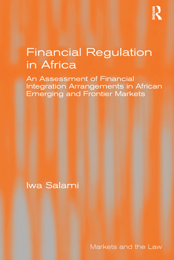Financial Regulation in Africa An Assessment of Financial Integration Arrangements in African Emerging and Frontier Markets book cover