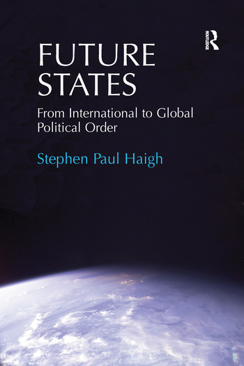 Future States From International to Global Political Order book cover