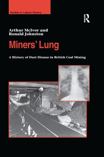 Miners' Lung A History of Dust Disease in British Coal Mining book cover
