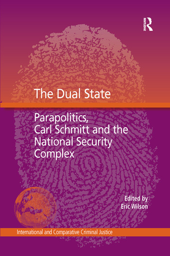 The Dual State Parapolitics, Carl Schmitt and the National Security Complex book cover