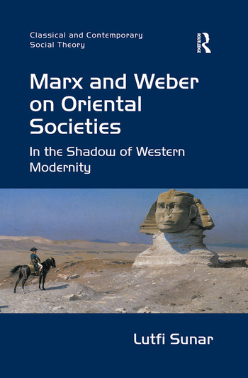 Marx and Weber on Oriental Societies In the Shadow of Western Modernity book cover