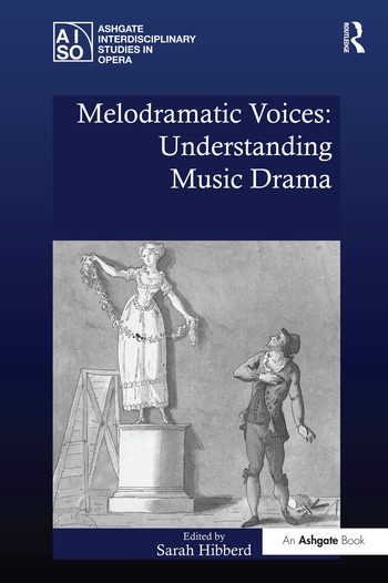 Melodramatic Voices: Understanding Music Drama book cover
