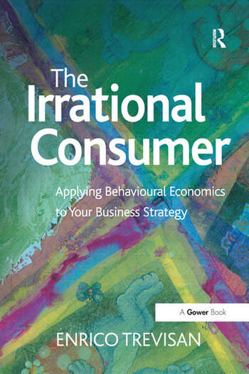 The Irrational Consumer Applying Behavioural Economics to Your Business Strategy book cover