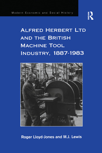 Alfred Herbert Ltd and the British Machine Tool Industry, 1887-1983 book cover