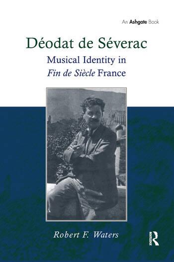 Déodat de Séverac Musical Identity in Fin de Siècle France book cover