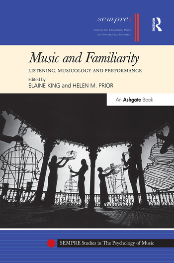 Music and Familiarity Listening, Musicology and Performance book cover