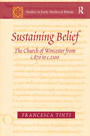 Sustaining Belief The Church of Worcester from c.870 to c.1100 book cover