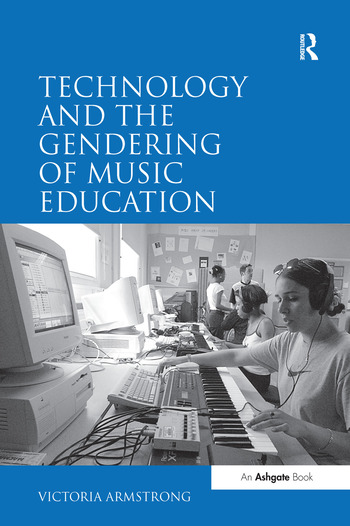 Technology and the Gendering of Music Education book cover