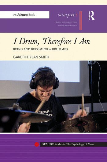 I Drum, Therefore I Am Being and Becoming a Drummer book cover
