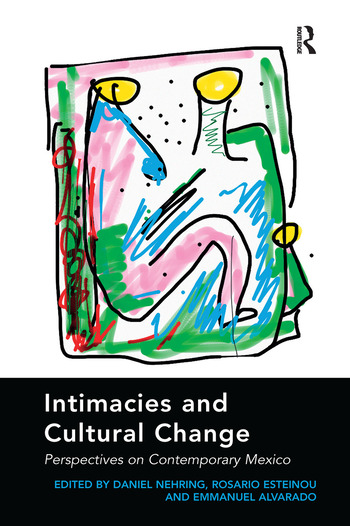 Intimacies and Cultural Change Perspectives on Contemporary Mexico book cover