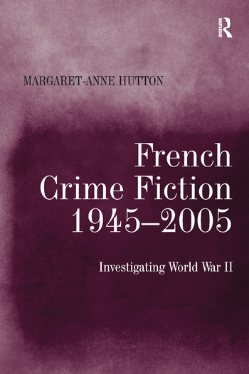 French Crime Fiction, 1945–2005 Investigating World War II book cover