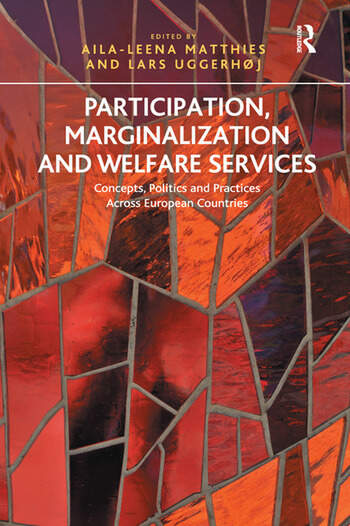 Participation, Marginalization and Welfare Services Concepts, Politics and Practices Across European Countries book cover