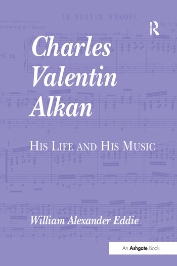 Charles Valentin Alkan His Life and His Music book cover