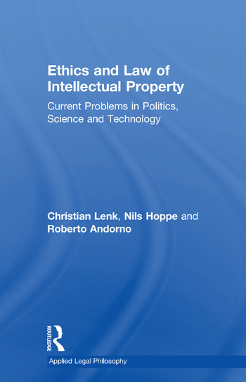 Ethics and Law of Intellectual Property Current Problems in Politics, Science and Technology book cover