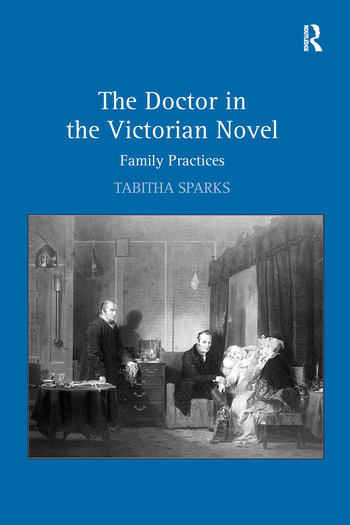 The Doctor in the Victorian Novel Family Practices book cover