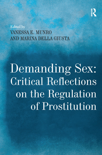 Demanding Sex: Critical Reflections on the Regulation of Prostitution book cover