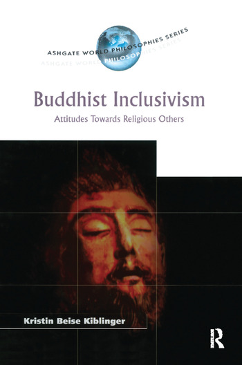 Buddhist Inclusivism Attitudes Towards Religious Others book cover