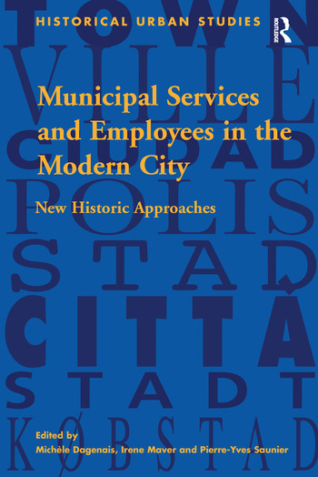Municipal Services and Employees in the Modern City New Historic Approaches book cover