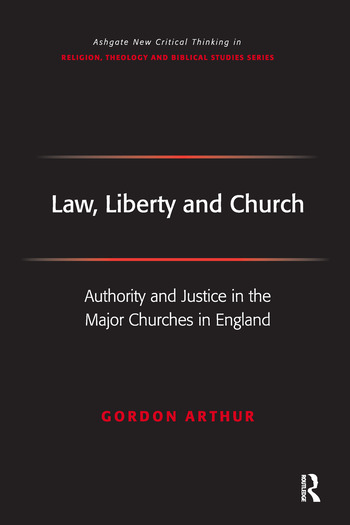 Law, Liberty and Church Authority and Justice in the Major Churches in England book cover