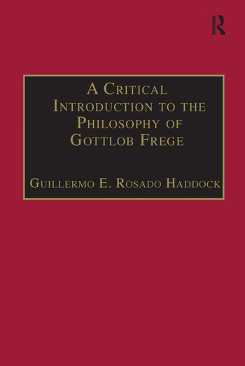 A Critical Introduction to the Philosophy of Gottlob Frege book cover