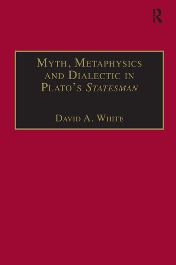 Myth, Metaphysics and Dialectic in Plato's Statesman book cover