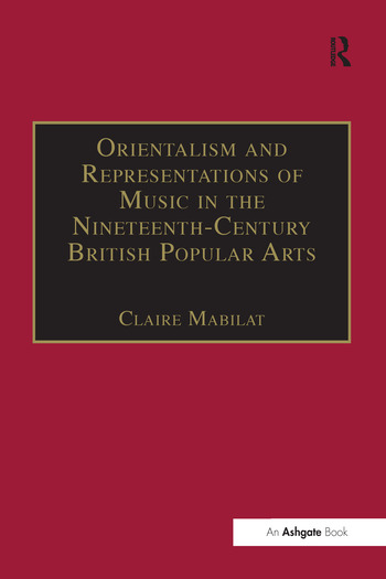 Orientalism and Representations of Music in the Nineteenth-Century British Popular Arts book cover