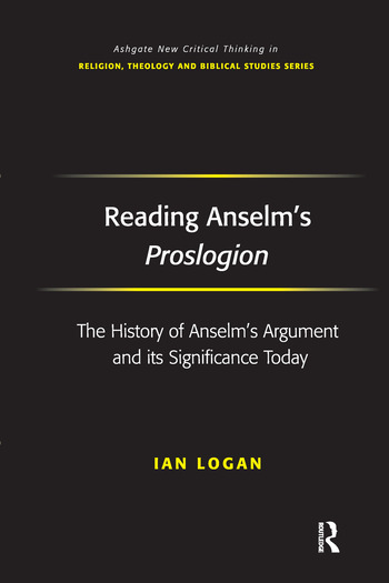 Reading Anselm's Proslogion The History of Anselm's Argument and its Significance Today book cover
