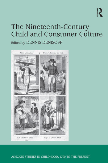 The Nineteenth-Century Child and Consumer Culture book cover