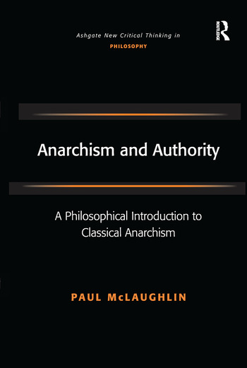 Anarchism and Authority A Philosophical Introduction to Classical Anarchism book cover