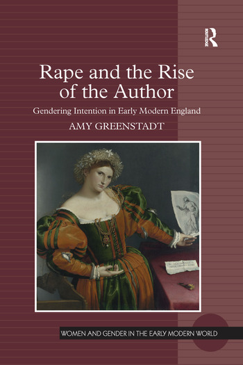 Rape and the Rise of the Author Gendering Intention in Early Modern England book cover