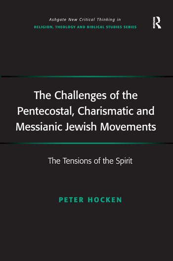The Challenges of the Pentecostal, Charismatic and Messianic Jewish Movements The Tensions of the Spirit book cover
