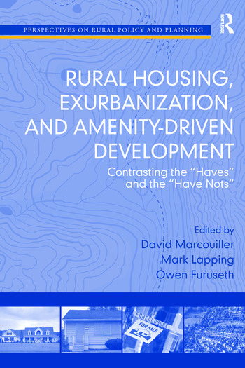 Rural Housing, Exurbanization, and Amenity-Driven Development Contrasting the 'Haves' and the 'Have Nots' book cover