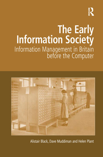 The Early Information Society Information Management in Britain before the Computer book cover