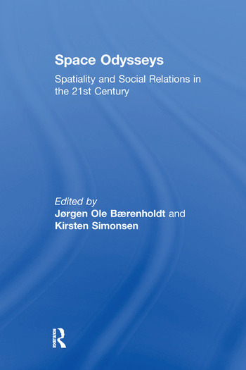Space Odysseys Spatiality and Social Relations in the 21st Century book cover