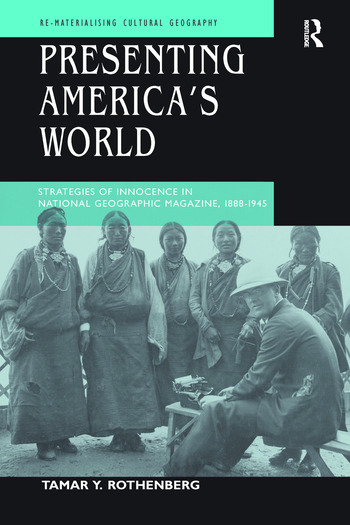 Presenting America's World Strategies of Innocence in National Geographic Magazine, 1888-1945 book cover