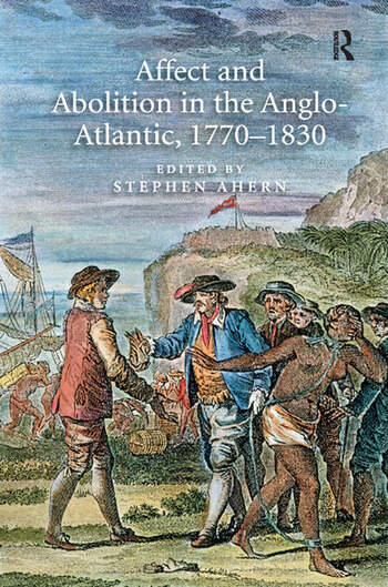 Affect and Abolition in the Anglo-Atlantic, 1770–1830 book cover
