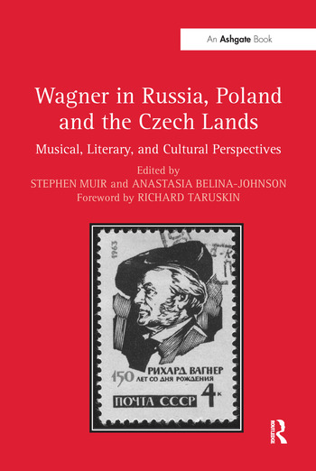 Wagner in Russia, Poland and the Czech Lands Musical, Literary and Cultural Perspectives book cover