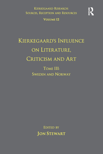 Volume 12, Tome III: Kierkegaard's Influence on Literature, Criticism and Art Sweden and Norway book cover