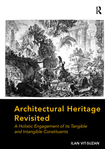 Architectural Heritage Revisited A Holistic Engagement of its Tangible and Intangible Constituents book cover