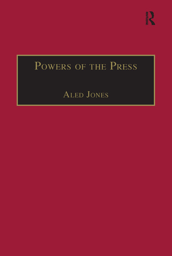 Powers of the Press Newspapers, Power and the Public in Nineteenth-Century England book cover