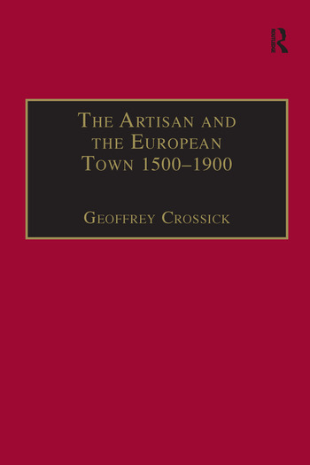 The Artisan and the European Town, 1500–1900 book cover