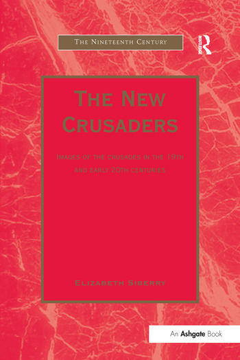 The New Crusaders Images of the Crusades in the 19th and Early 20th Centuries book cover