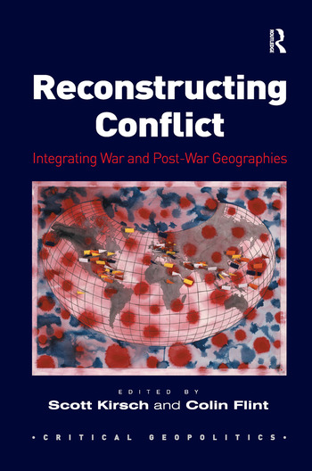 Reconstructing Conflict Integrating War and Post-War Geographies book cover