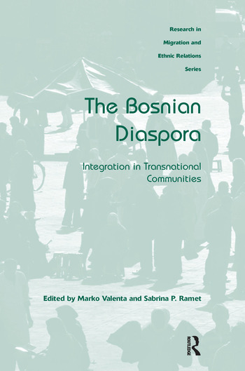 The Bosnian Diaspora Integration in Transnational Communities book cover