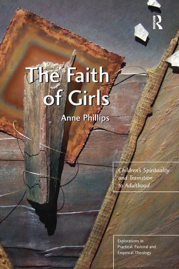 The Faith of Girls Children's Spirituality and Transition to Adulthood book cover